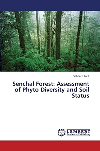 Senchal Forest: Assessment of Phyto Diversity and Soil Status: Debnath Palit