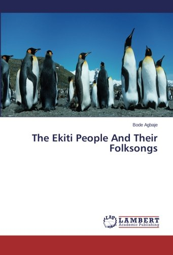 9783659446542: The Ekiti People And Their Folksongs