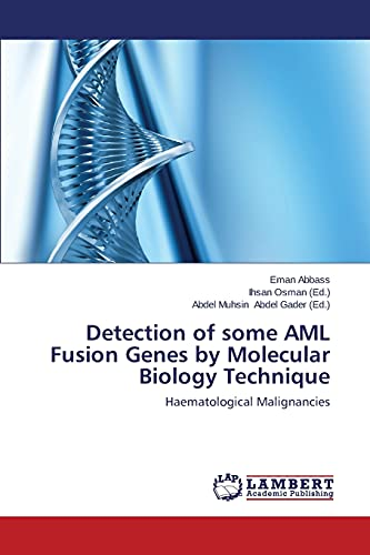 Detection of Some AML Fusion Genes by Molecular Biology Technique: Eman Abbass