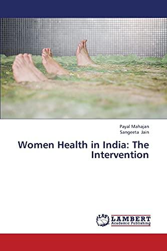 Women Health in India: The Intervention: Mahajan, Payal /