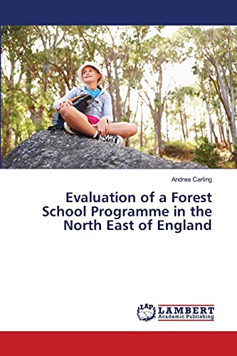 9783659448836: Evaluation of a Forest School Programme in the North East of England