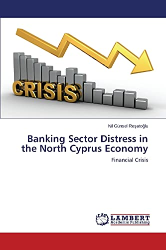 9783659449888: Banking Sector Distress in the North Cyprus Economy