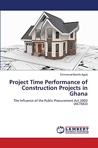 Project Time Performance of Construction Projects in Ghana (Paperback): Bamfo-Agyei Emmanuel