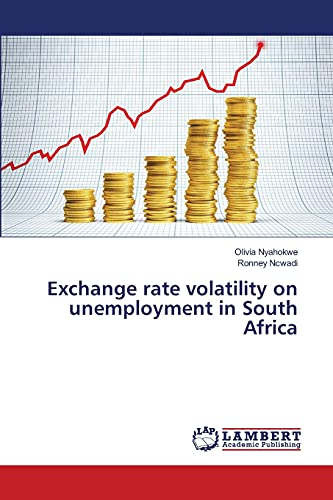 Exchange rate volatility on unemployment in South Africa: Ronney Ncwadi