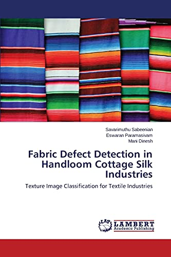 Fabric Defect Detection in Handloom Cottage Silk: Sabeenian Savarimuthu (author),