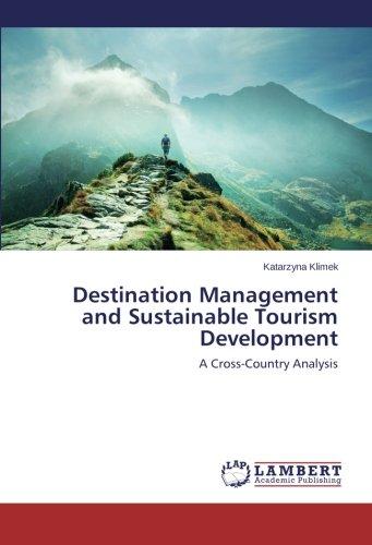 Destination Management and Sustainable Tourism Development (Paperback): Katarzyna Klimek