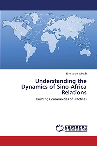 Understanding the Dynamics of Sino-Africa Relations: Emmanuel Obuah
