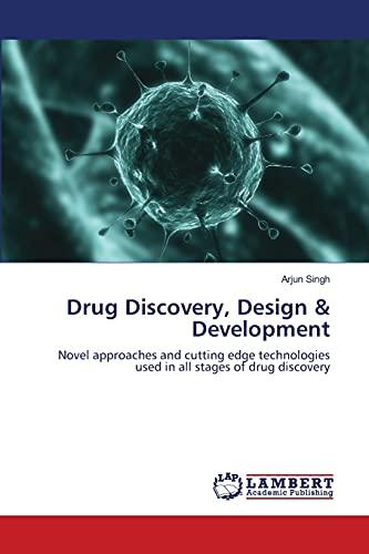Drug Discovery, Design Development: Arjun Singh