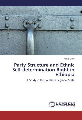 Party Structure and Ethnic Self-determination Right in Ethiopia: Ayele Sime