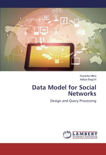 9783659461408: Data Model for Social Networks: Design and Query Processing
