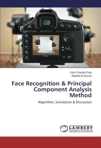 9783659461453: Face Recognition & Principal Component Analysis Method: Algorithm, Simulation & Discussion