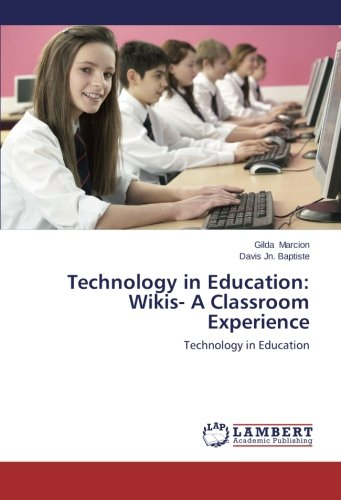 9783659461927: Technology in Education: Wikis- A Classroom Experience: Technology in Education