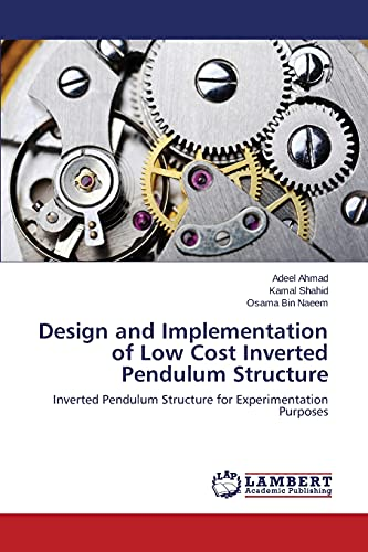 9783659462085: Design and Implementation of Low Cost Inverted Pendulum Structure