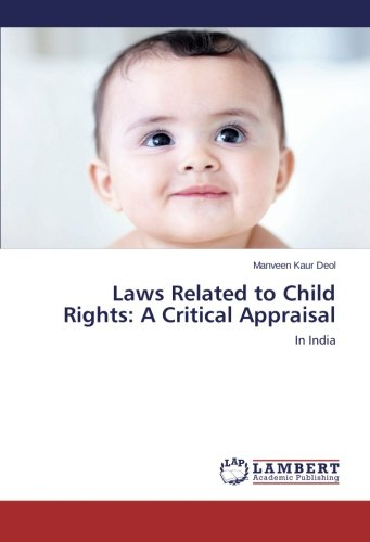 Laws Related to Child Rights: A Critical Appraisal: Manveen Kaur Deol
