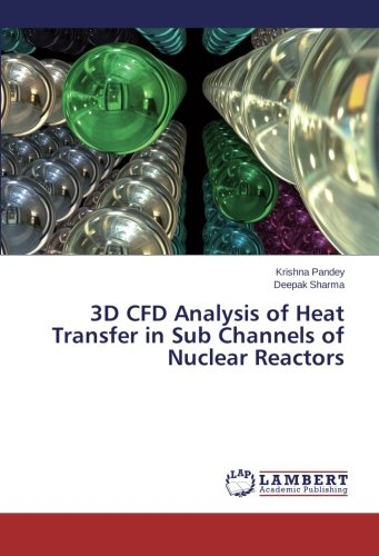 9783659462887: 3D CFD Analysis of Heat Transfer in Sub Channels of Nuclear Reactors