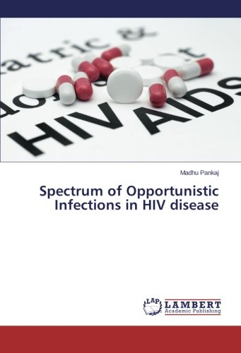 9783659462917: Spectrum of Opportunistic Infections in HIV disease