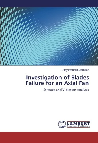 9783659463211: Investigation of Blades Failure for an Axial Fan: Stresses and Vibration Analysis