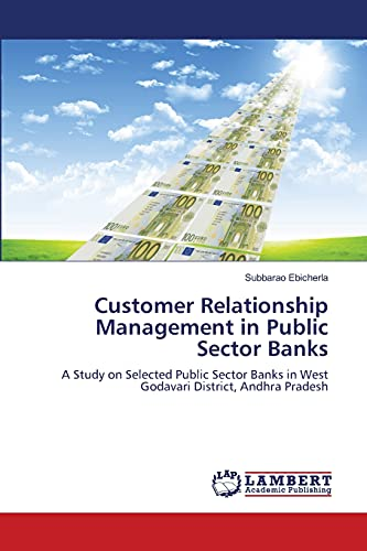 Customer Relationship Management in Public Sector Banks: Subbarao Ebicherla
