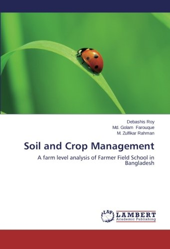 Soil and Crop Management: A farm level: Debashis Roy, Md.