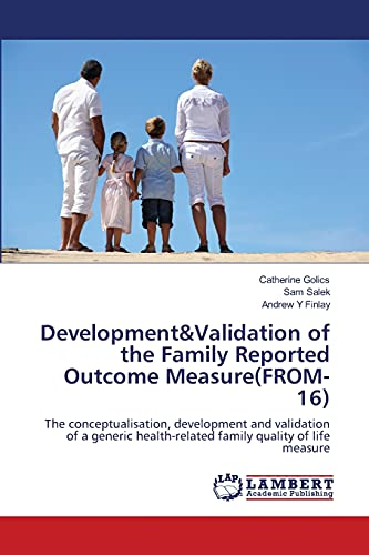 Developmentvalidation of the Family Reported Outcome Measure(from-16): Sam Salek