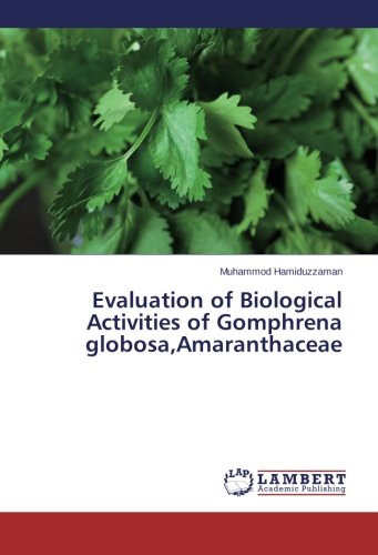 9783659465499: Evaluation of Biological Activities of Gomphrena globosa,Amaranthaceae