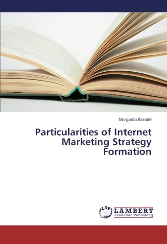 9783659467059: Particularities of Internet Marketing Strategy Formation