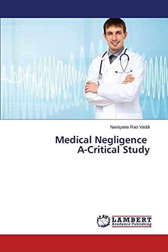 Medical Negligence A-Critical Study: Narayana Rao Vaddi