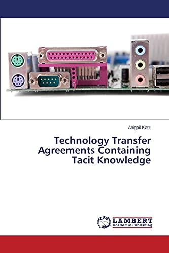 Technology Transfer Agreements Containing Tacit Knowledge: Katz Abigail