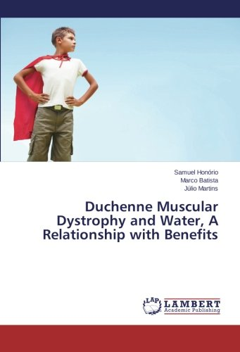 9783659468575: Duchenne Muscular Dystrophy and Water, A Relationship with Benefits