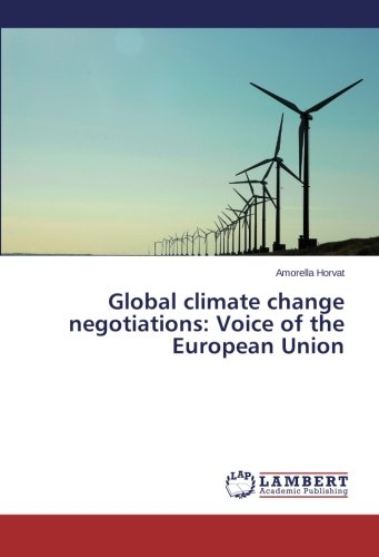 Global climate change negotiations: Voice of the European Union: Amorella Horvat