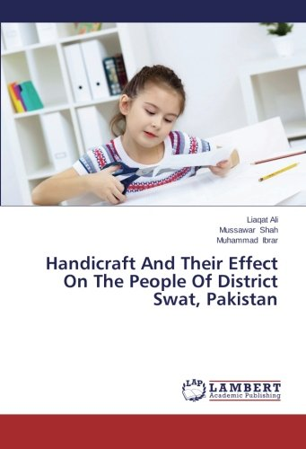 Handicraft And Their Effect On The People: Ali, Liaqat /