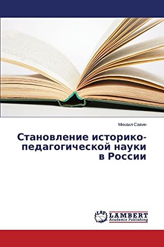 Stanovlenie Istoriko-Pedagogicheskoy Nauki V Rossii: Mikhail Savin