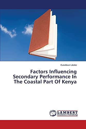 Factors Influencing Secondary Performance In The Coastal Part Of Kenya: Eusebius Likoko