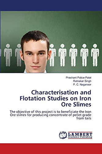 Characterisation and Flotation Studies on Iron Ore: Prashant Police Patel