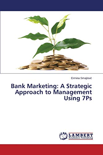 9783659472275: Bank Marketing: A Strategic Approach to Management Using 7ps