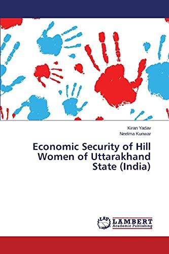 9783659473371: Economic Security of Hill Women of Uttarakhand State (India)