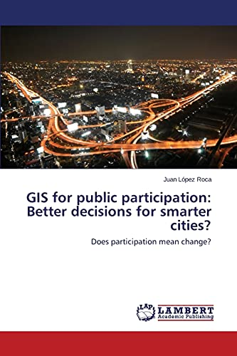 9783659473432: GIS for public participation: Better decisions for smarter cities?