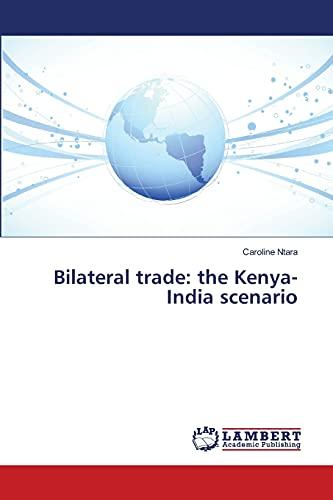 9783659473470: Bilateral trade: the Kenya-India scenario