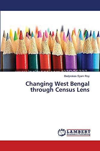 9783659474002: Changing West Bengal through Census Lens