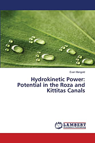 9783659474064: Hydrokinetic Power: Potential in the Roza and Kittitas Canals