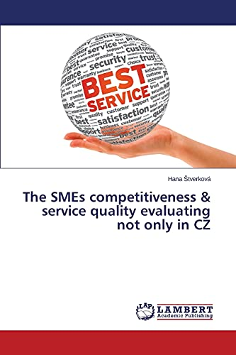 9783659474576: The SMEs competitiveness & service quality evaluating not only in CZ