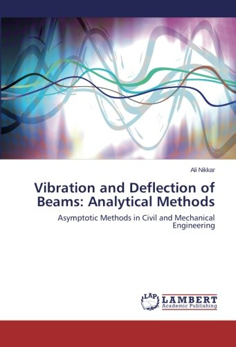 9783659474699: Vibration and Deflection of Beams: Analytical Methods: Asymptotic Methods in Civil and Mechanical Engineering