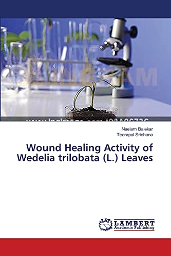 9783659475290: Wound Healing Activity of Wedelia trilobata (L.) Leaves