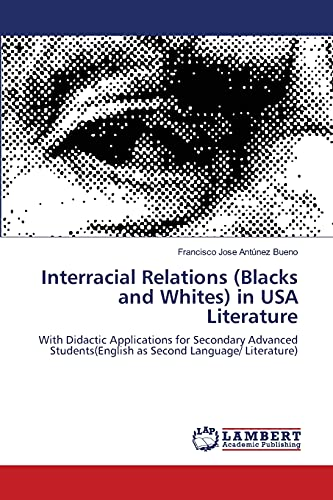 9783659475405: Interracial Relations (Blacks and Whites) in USA Literature