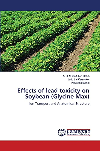 Effects of Lead Toxicity on Soybean Glycine Max: A. H. M. Saifullah Habib