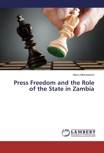 Press Freedom and the Role of the State in Zambia: Hlazo Mkandawire