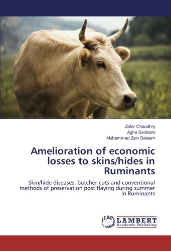 Amelioration of economic losses to skins/hides in Ruminants: Skin/hide diseases, butcher cuts and ...