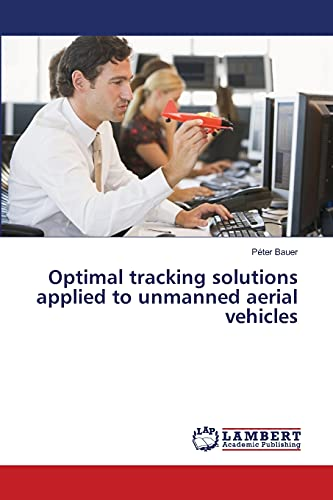 Optimal tracking solutions applied to unmanned aerial vehicles