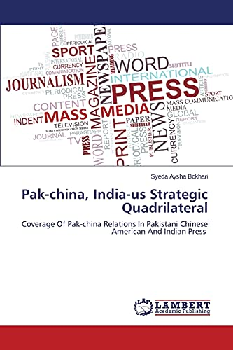 Pak-china, India-us Strategic Quadrilateral : Coverage Of: Syeda Aysha Bokhari
