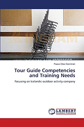 9783659477218: Tour Guide Competencies and Training Needs: Focusing on Icelandic outdoor activity company